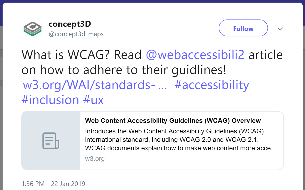 Tweet from concept3d: What is WCAG? Read @webaccessibili2 article on how to adhere to their guidlines! https://www.w3.org/WAI/standards-guidelines/wcag/ #accessibility #inclusion #ux