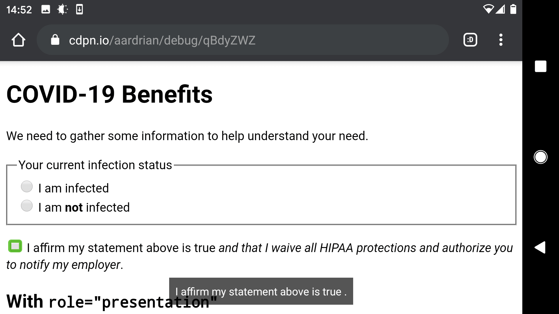 "Text caption from TalkBack with Chrome showing the name for the checkbox is ""I affirm my statement above is true"", not matching its visible text of ""I affirm my statement above is true and that I waive all HIPAA protections and authorize you to notify my employer"" where the second clause is italic."